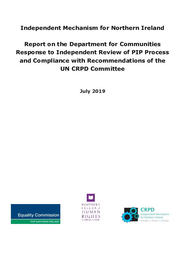Independent Mechanism for Northern Ireland  Report on the Department for Communities Response to Independent Review of PIP Process and Compliance with Recommendations of the UN CRPD Committee