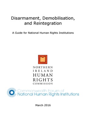 'Disarmament, Demobilisation, and Reintegration: A Guide for National Human Rights Institutions'