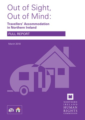 'Out of Sight, Out of Mind': Travellers' Accommodation in NI - Full Report